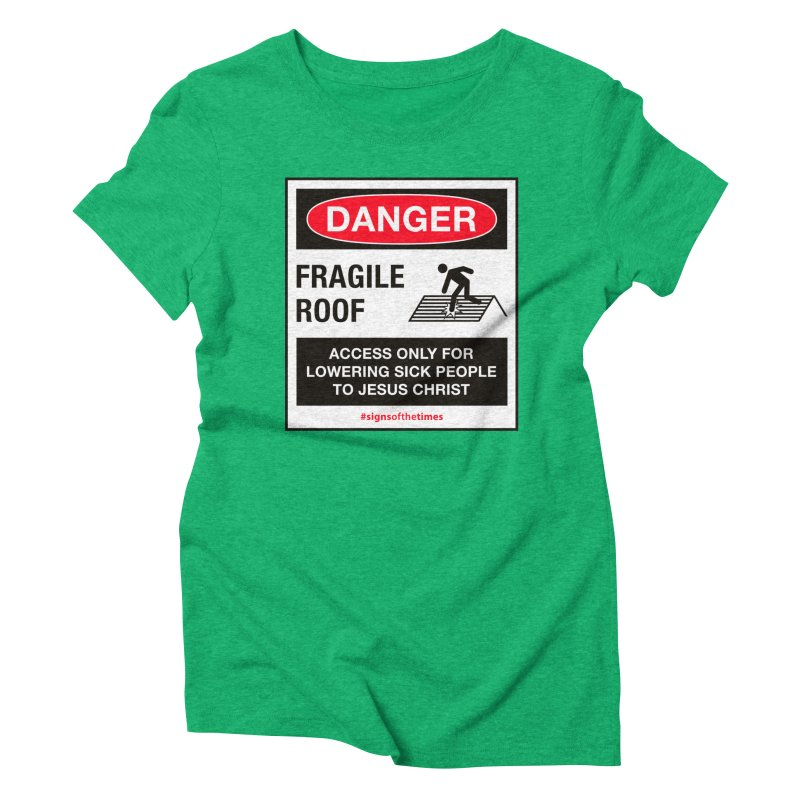Fragile Roof for Jesus Women's  by Kelsorian T-shirt Shop