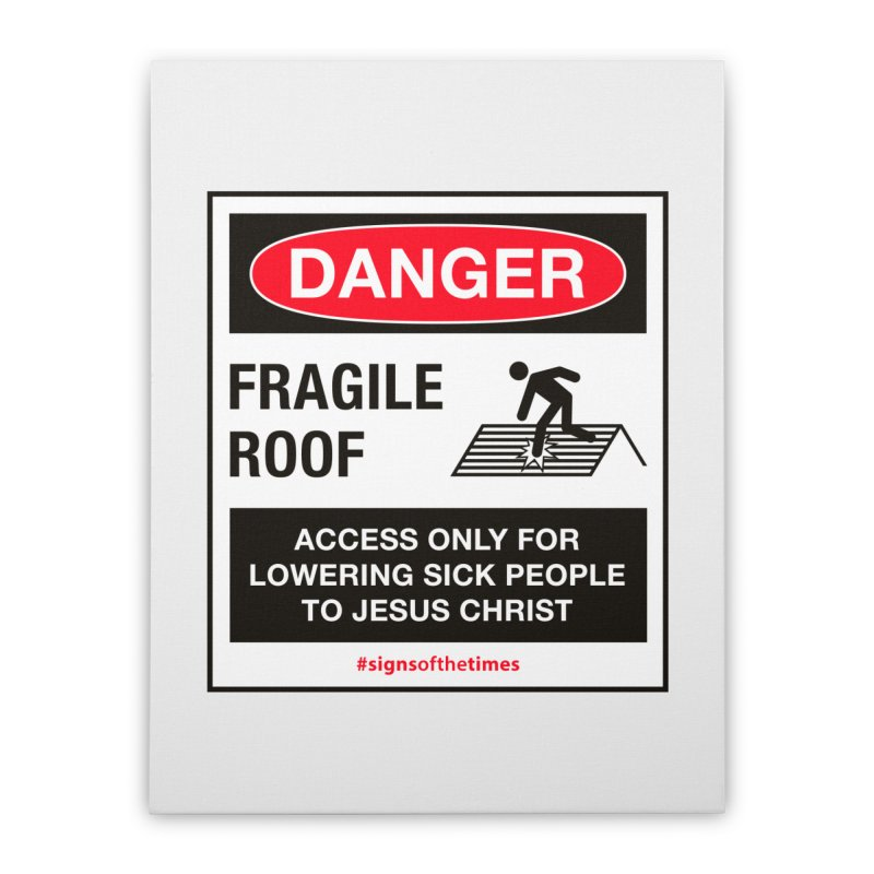 Fragile Roof for Jesus Home Stretched Canvas by Kelsorian T-shirt Shop