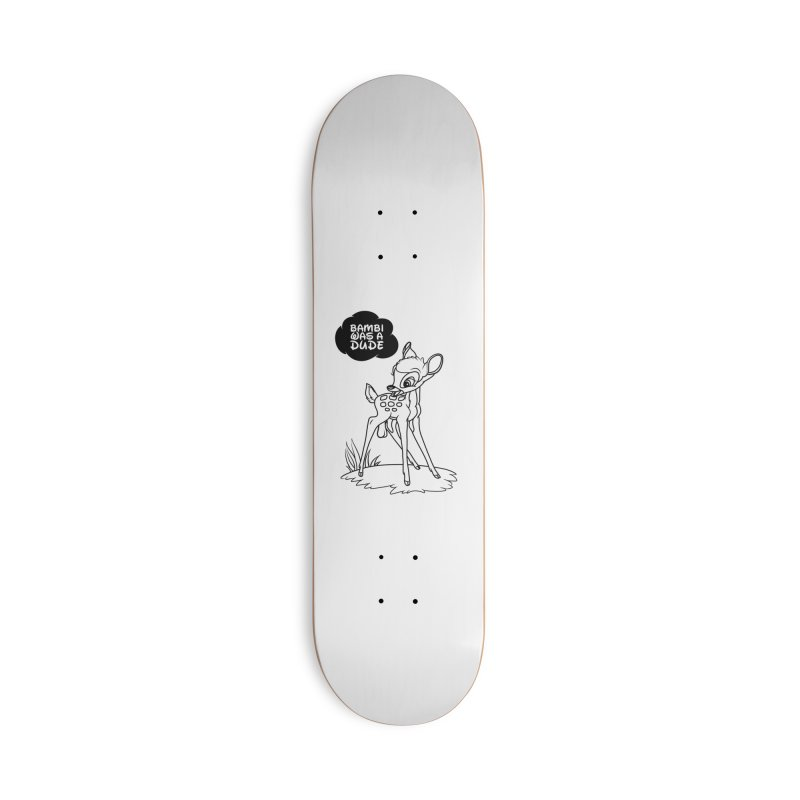 Bambi Was A Dude Accessories Deck Only Skateboard by KENYONB Threadless Shop
