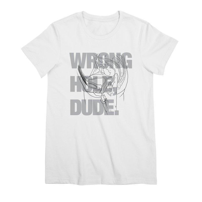 Wrong Hole, Dude. Women's Premium T-Shirt by KENYONB Threadless Shop
