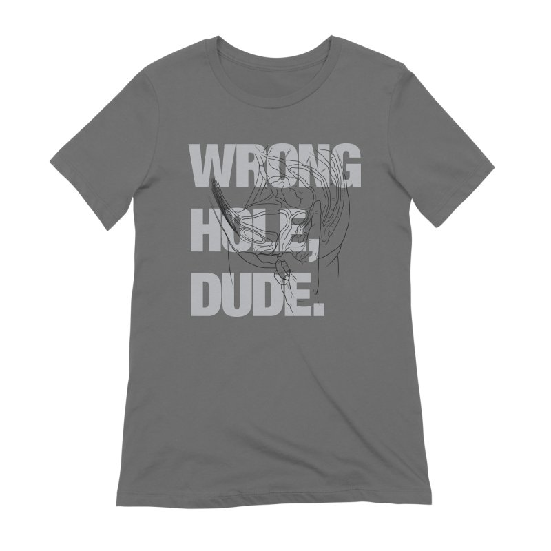 Wrong Hole, Dude. Women's T-Shirt by KENYONB Threadless Shop