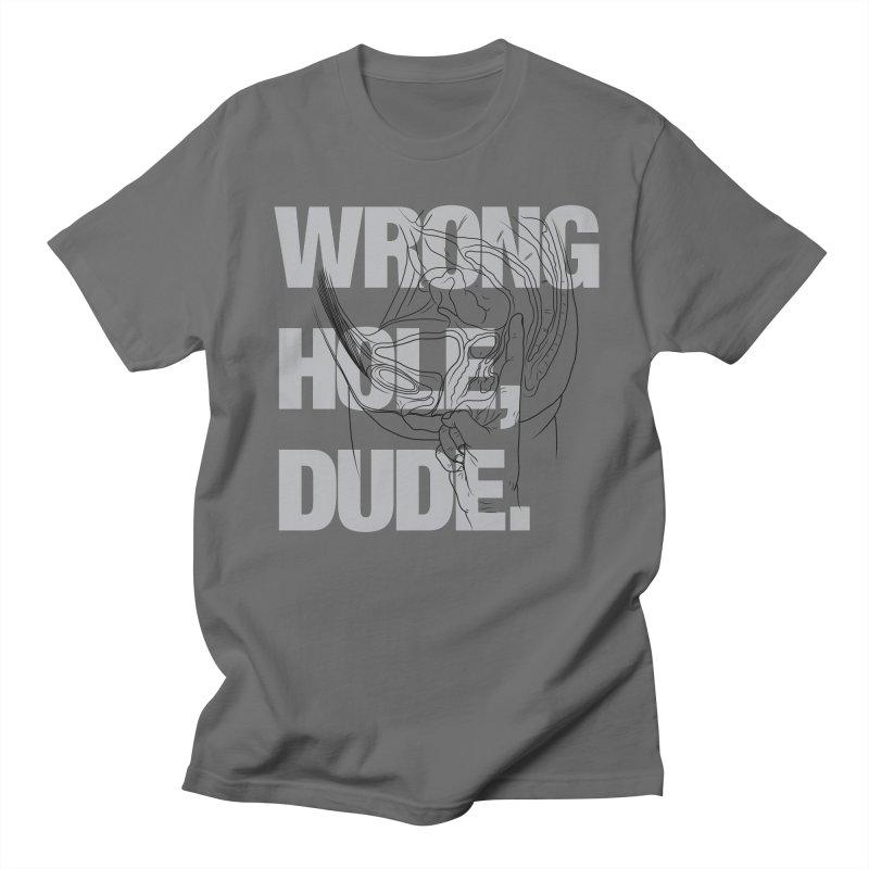 Wrong Hole, Dude. Men's T-Shirt by KENYONB Threadless Shop