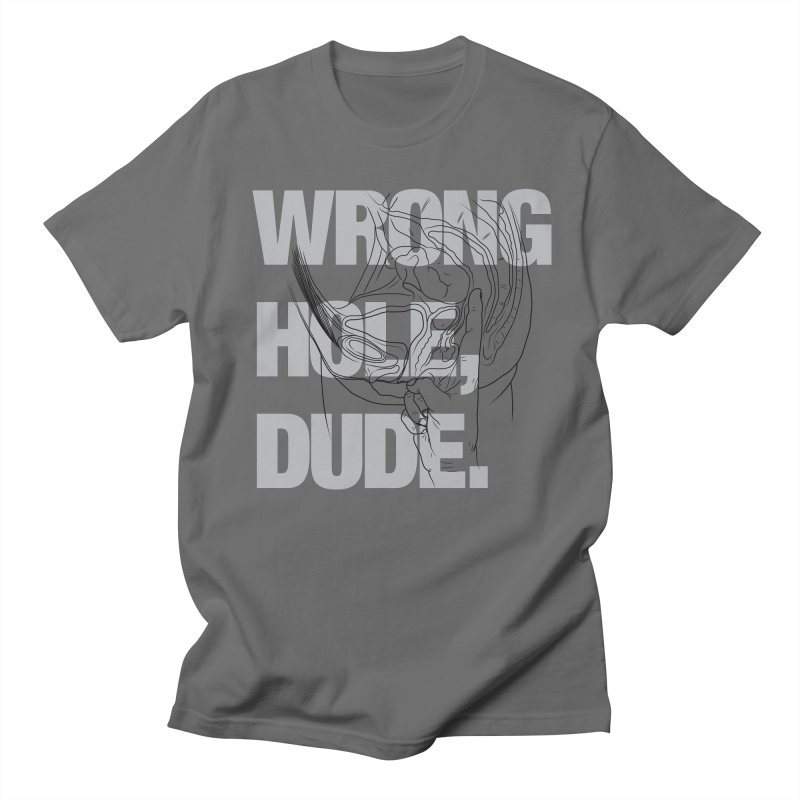 Wrong Hole, Dude. Men's Regular T-Shirt by KENYONB Threadless Shop