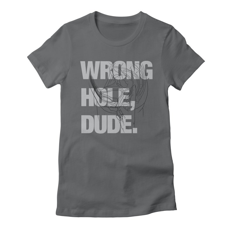 Wrong Hole, Dude. Women's Fitted T-Shirt by KENYONB Threadless Shop