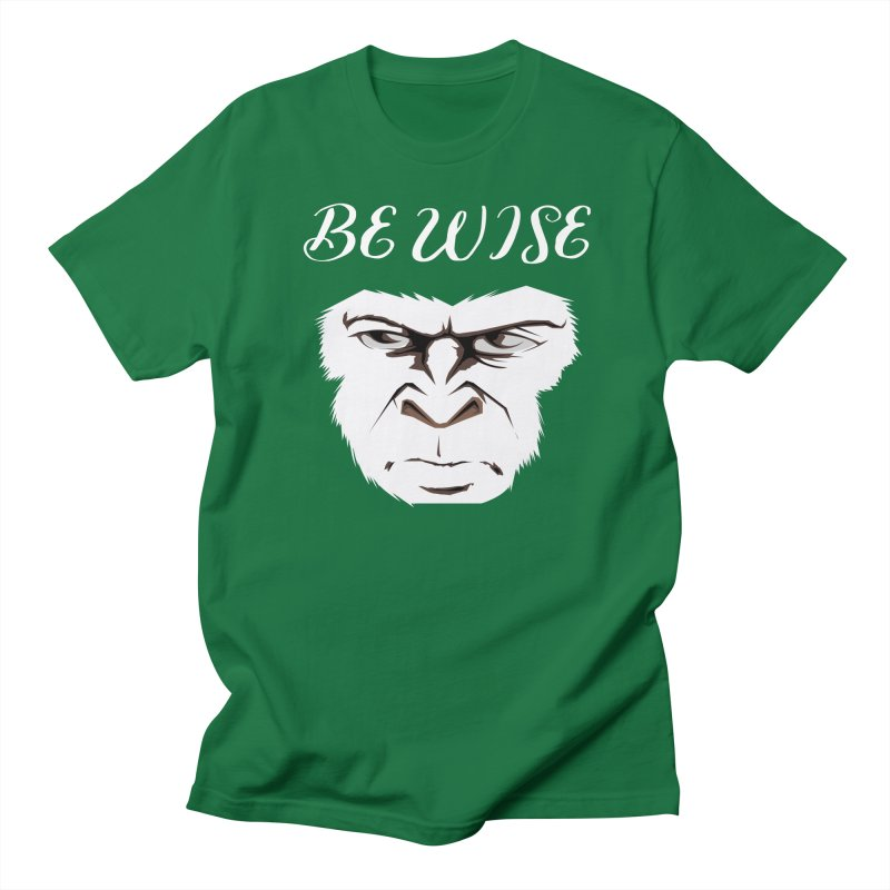 Be Wise Men's T-Shirt by kenzly