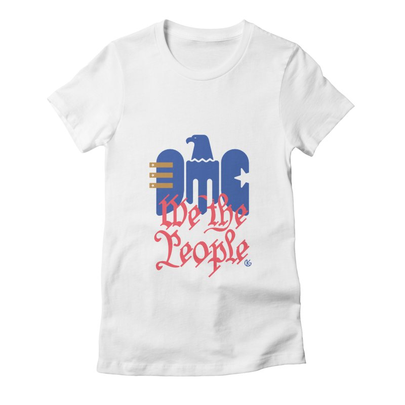 We The People Women's Fitted T-Shirt by Kevin's Pop Shop