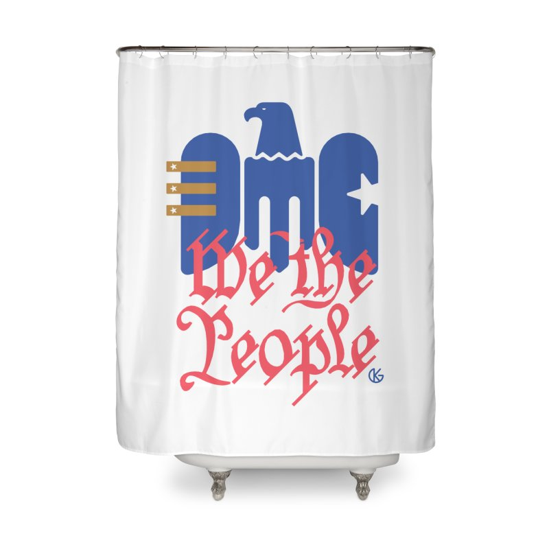 We The People Home Shower Curtain by Kevin's Pop Shop