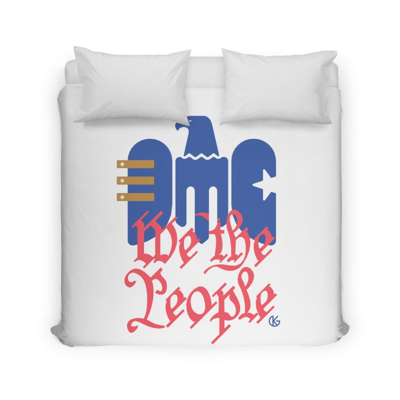 We The People Home Duvet by Kevin's Pop Shop