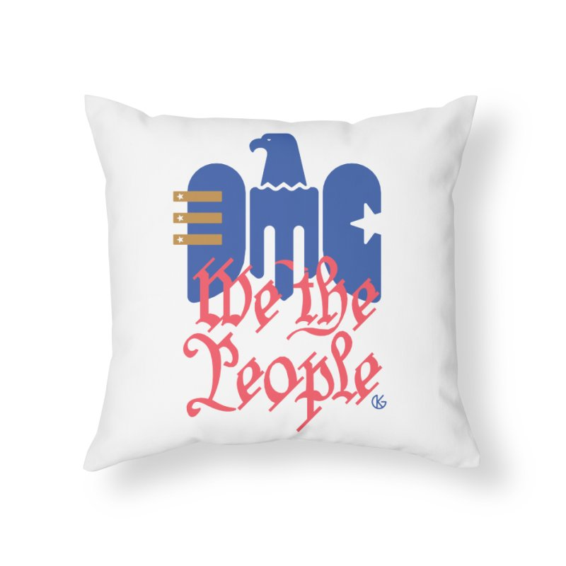 We The People Home Throw Pillow by Kevin's Pop Shop