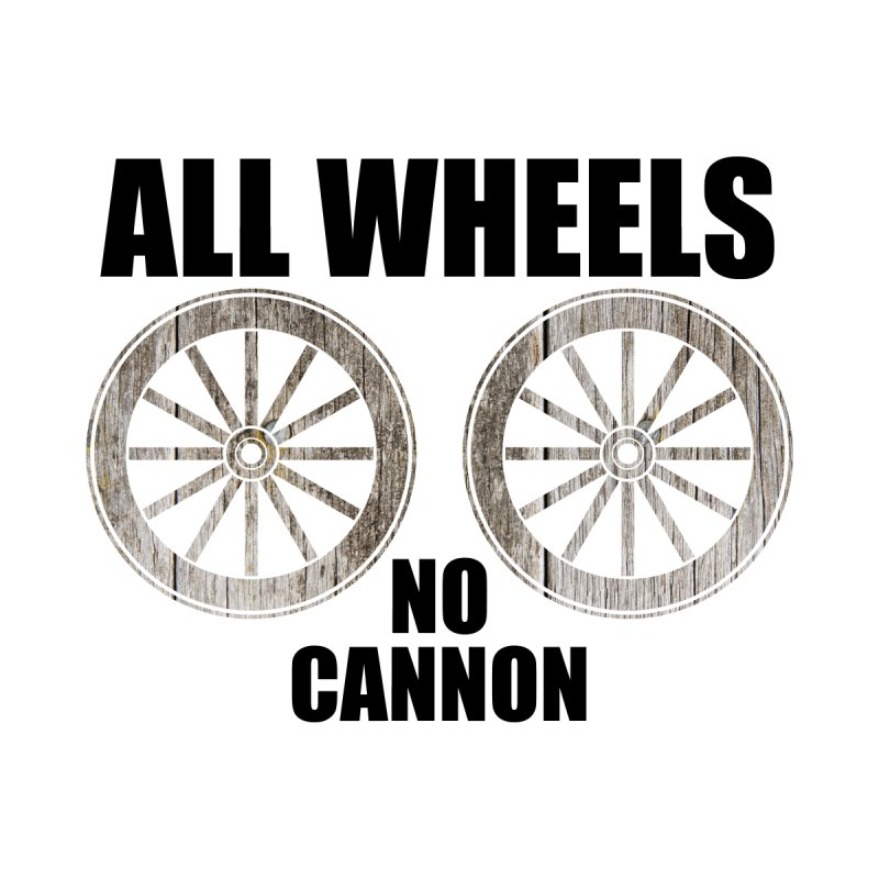 ALL WHEELS, No Cannon by The SHIZIRT