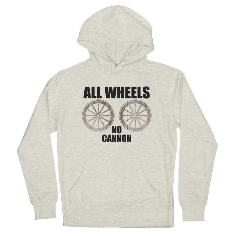 ALL WHEELS, No Cannon Men's Pullover Hoody by The SHIZIRT