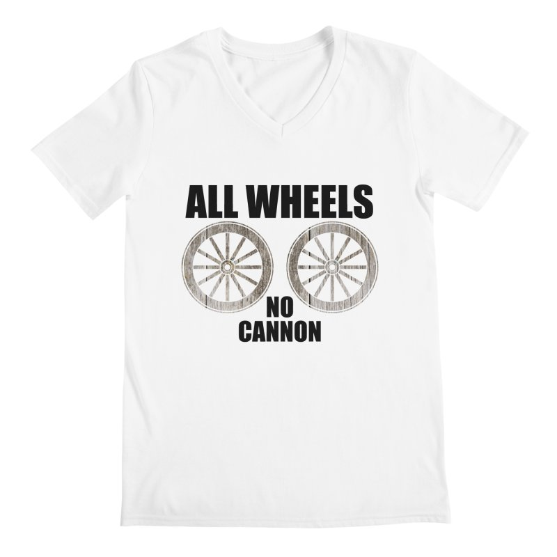 ALL WHEELS, No Cannon Men's V-Neck by The SHIZIRT
