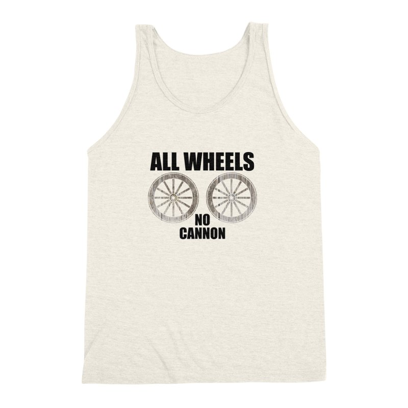 ALL WHEELS, No Cannon Men's Triblend Tank by The SHIZIRT