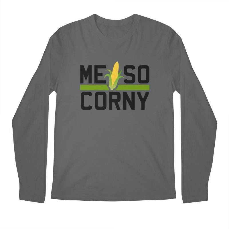 ME SO CORNY Men's Longsleeve T-Shirt by The SHIZIRT