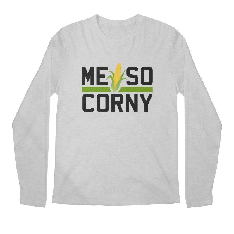 ME SO CORNY Men's Longsleeve T-Shirt by The SHIZIRT