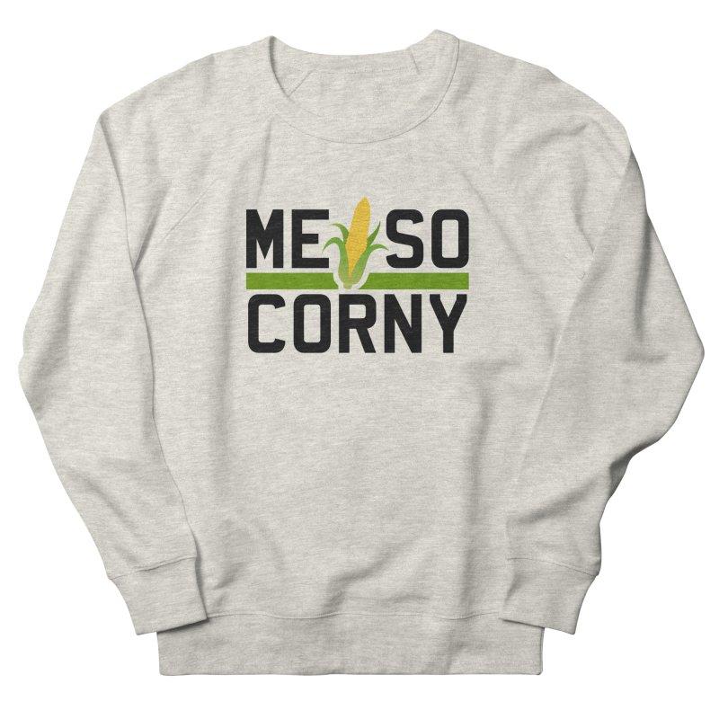ME SO CORNY Women's Sweatshirt by The SHIZIRT