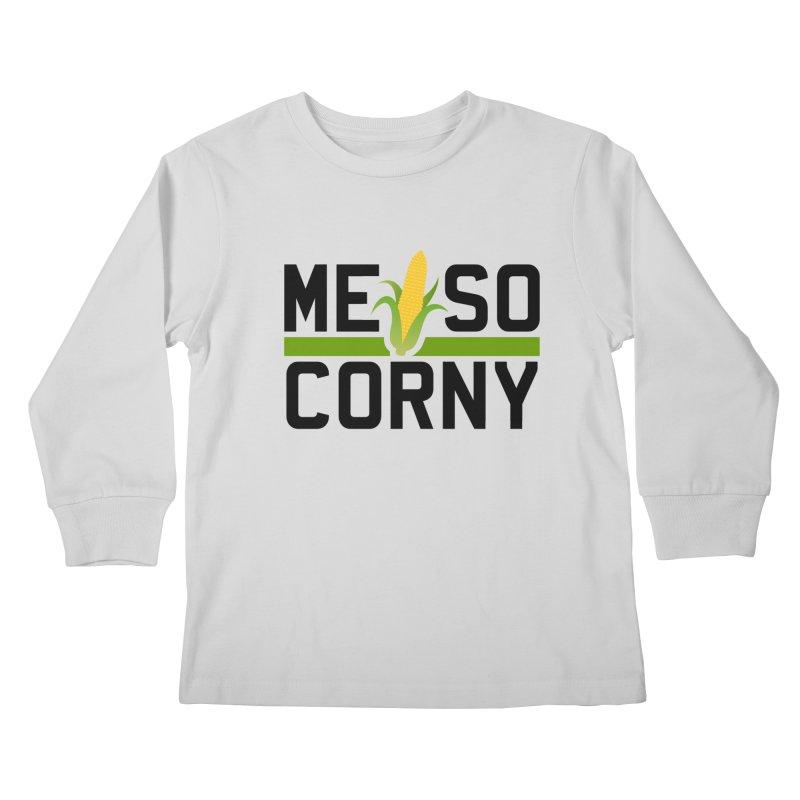 ME SO CORNY Kids Longsleeve T-Shirt by The SHIZIRT