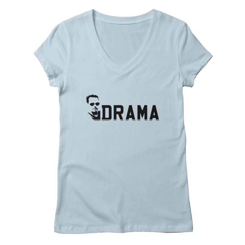 DRAMA Women's V-Neck by The SHIZIRT