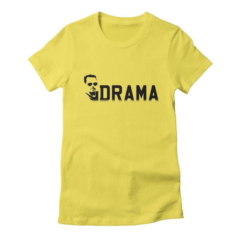 DRAMA Women's Fitted T-Shirt by The SHIZIRT