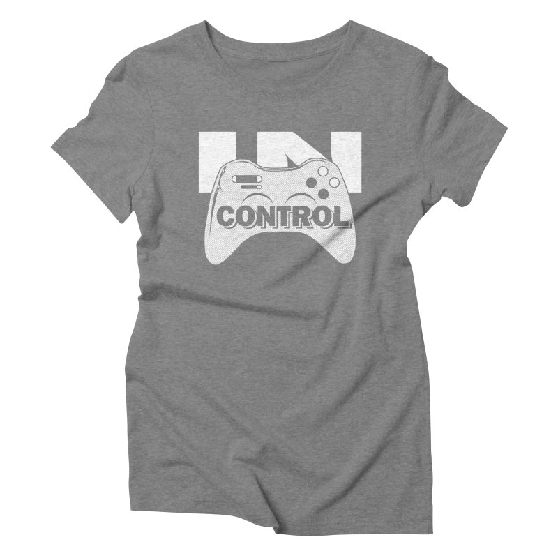 GAME SERIES: IN CONTROL Women's Triblend T-shirt by The SHIZIRT