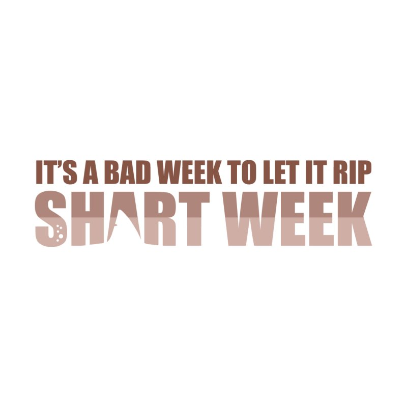 SHART WEEK! by The SHIZIRT