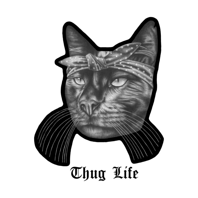 Thug Life by kevinwillsey's Artist Shop