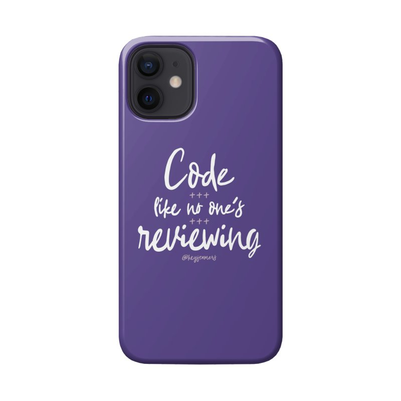 Code Like No One's Reviewing Accessories Phone Case by @keyframers Web Developer Merch