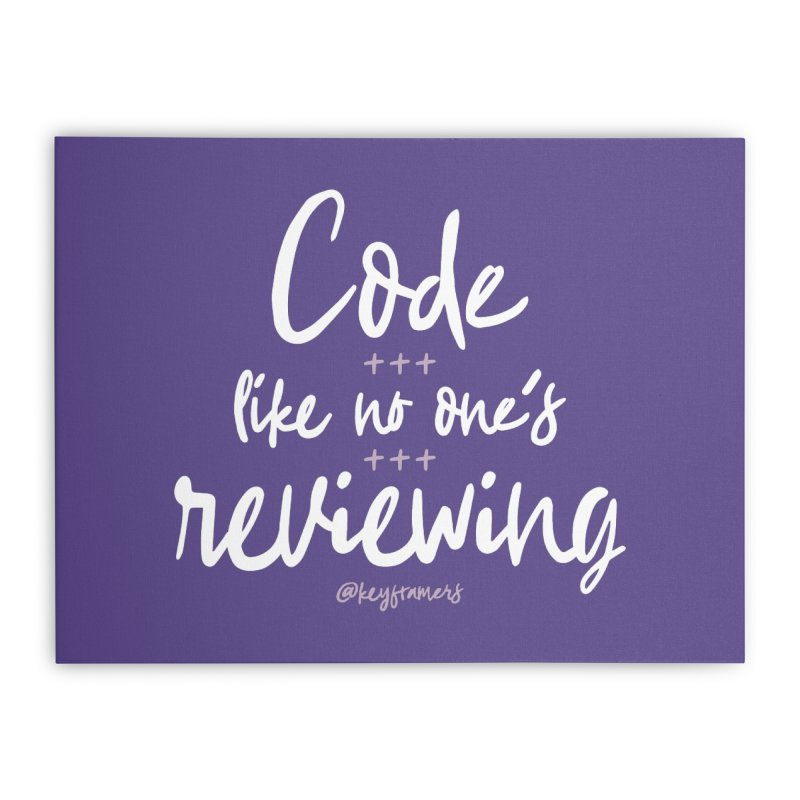 Code Like No One's Reviewing Home Stretched Canvas by @keyframers Web Developer Merch