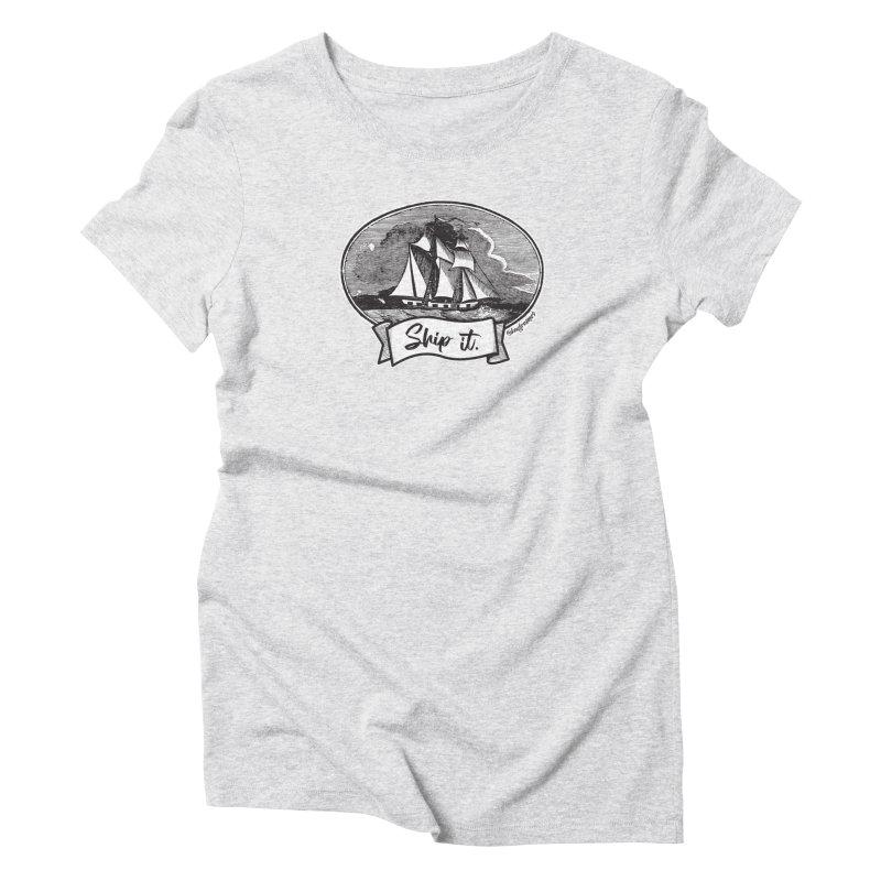 Ship it! Women's T-Shirt by @keyframers Web Developer Merch