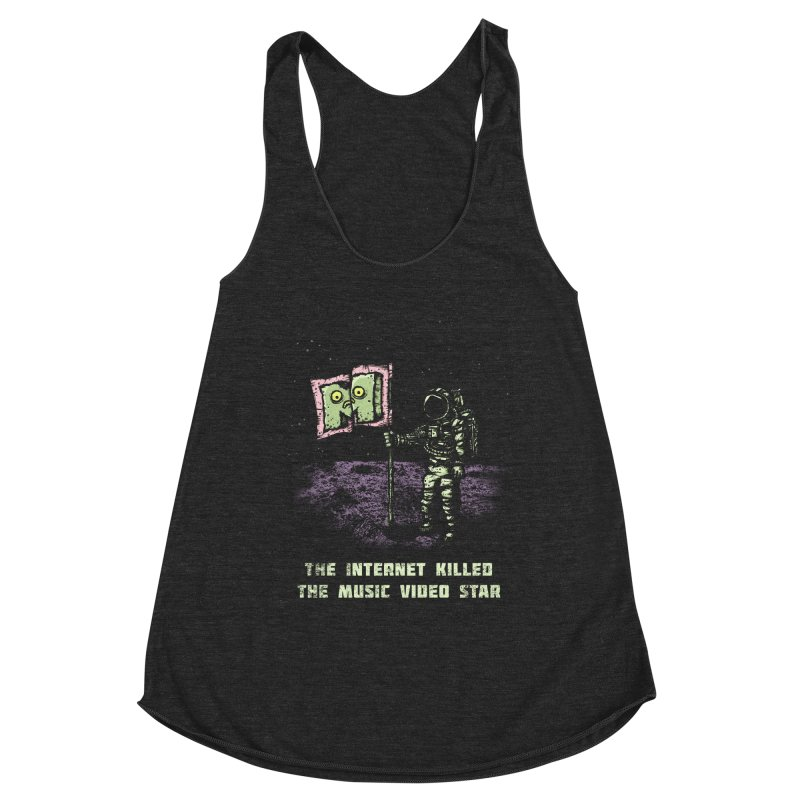 The Internet Killed the Video Star Women's Tank by kg07's Artist Shop