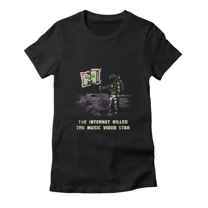 The Internet Killed the Video Star Women's T-Shirt by kg07's Artist Shop