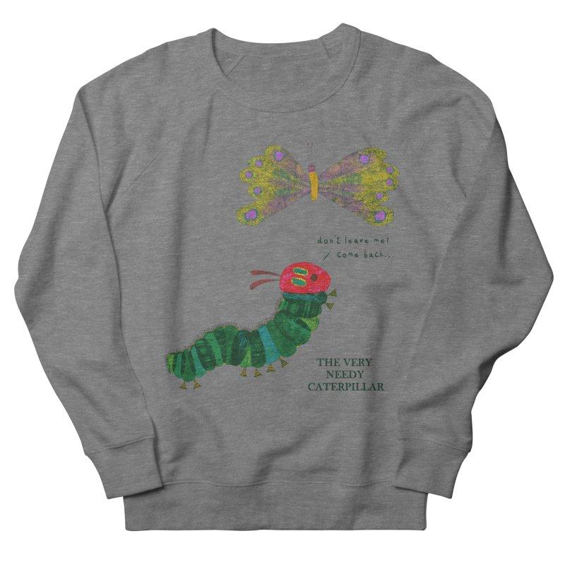 The Very Needy Caterpillar Women's Sweatshirt by kg07's Artist Shop