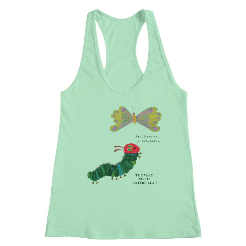 The Very Needy Caterpillar Women's Tank by kg07's Artist Shop