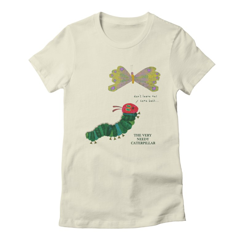 The Very Needy Caterpillar Women's T-Shirt by kg07's Artist Shop