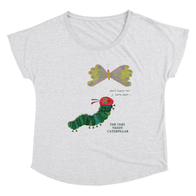 The Very Needy Caterpillar Women's Scoop Neck by kg07's Artist Shop