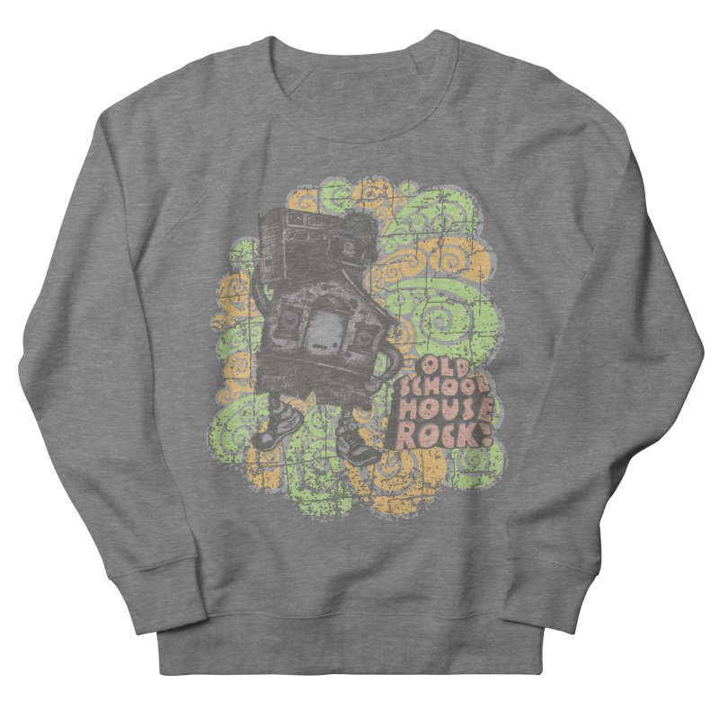 Old School House Rock Women's Sweatshirt by kg07's Artist Shop