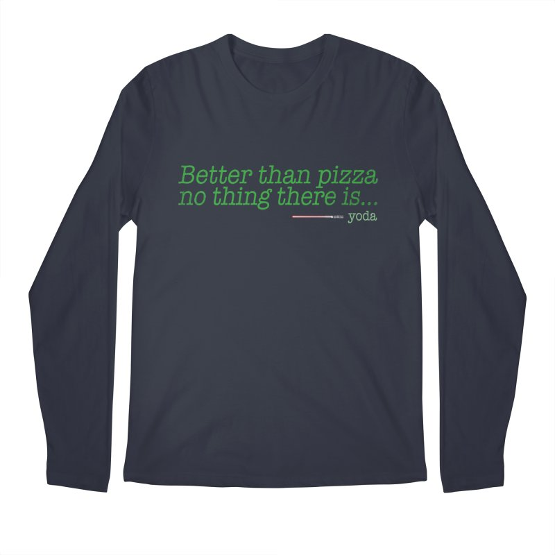 eat pizza you must Men's Longsleeve T-Shirt by kharmazero's Artist Shop