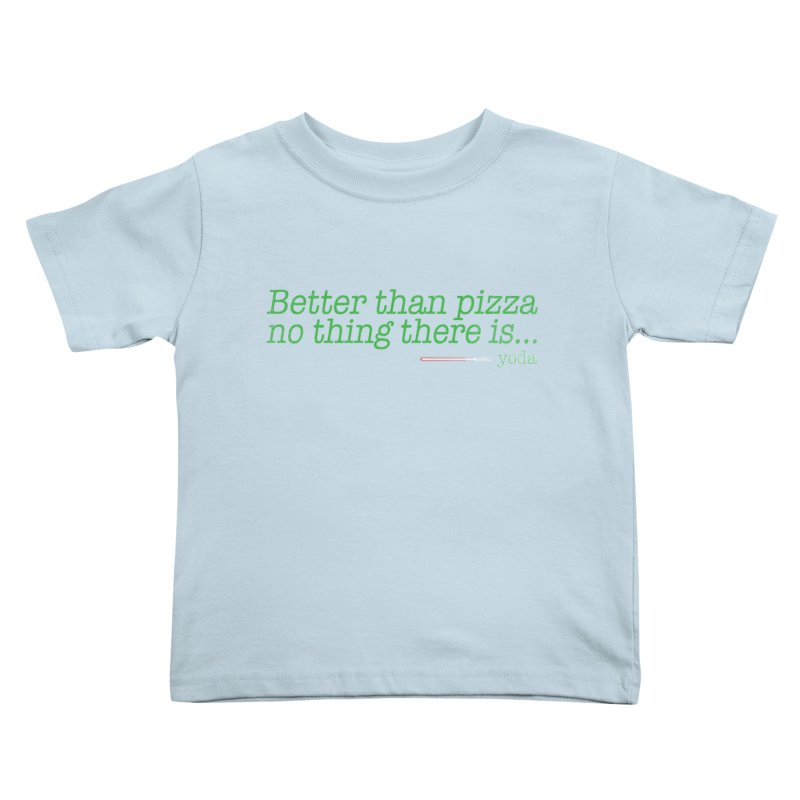 eat pizza you must Kids Toddler T-Shirt by kharmazero's Artist Shop