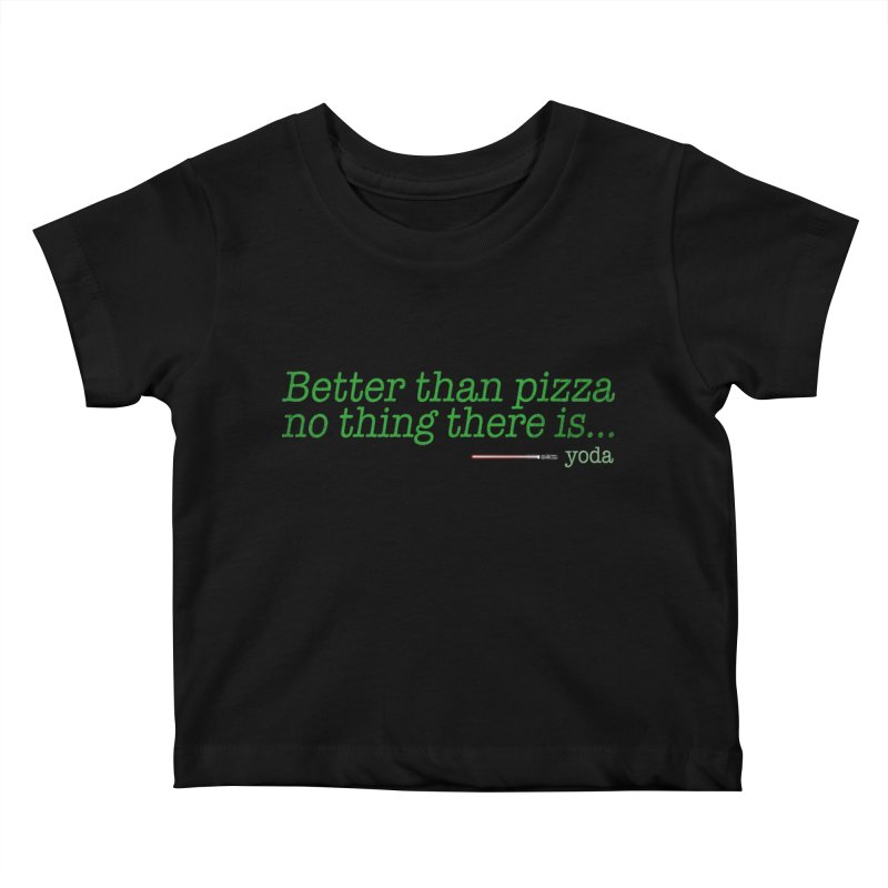 eat pizza you must Kids Baby T-Shirt by kharmazero's Artist Shop