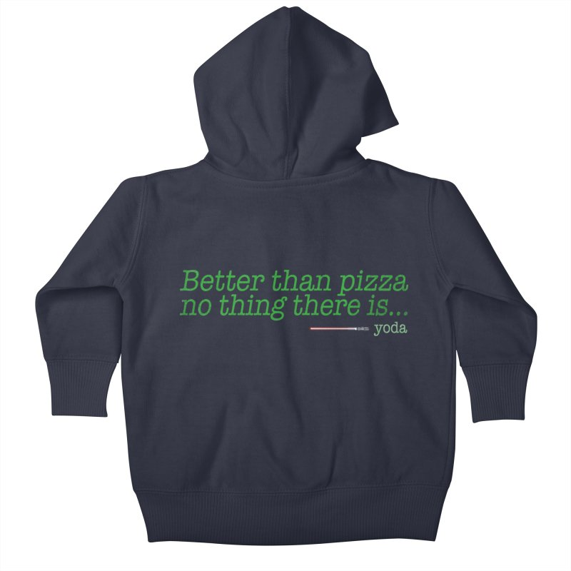 eat pizza you must Kids Baby Zip-Up Hoody by kharmazero's Artist Shop