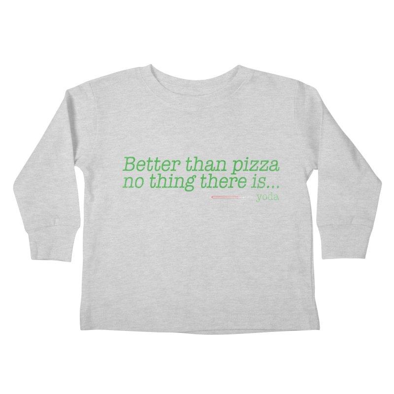 eat pizza you must Kids Toddler Longsleeve T-Shirt by kharmazero's Artist Shop