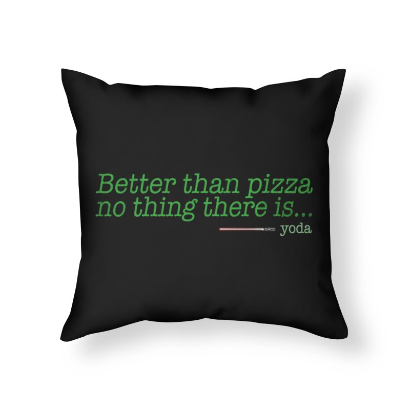 eat pizza you must Home Throw Pillow by kharmazero's Artist Shop