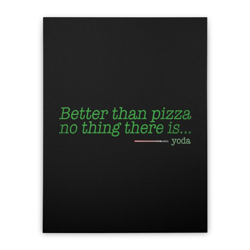eat pizza you must Home Stretched Canvas by kharmazero's Artist Shop