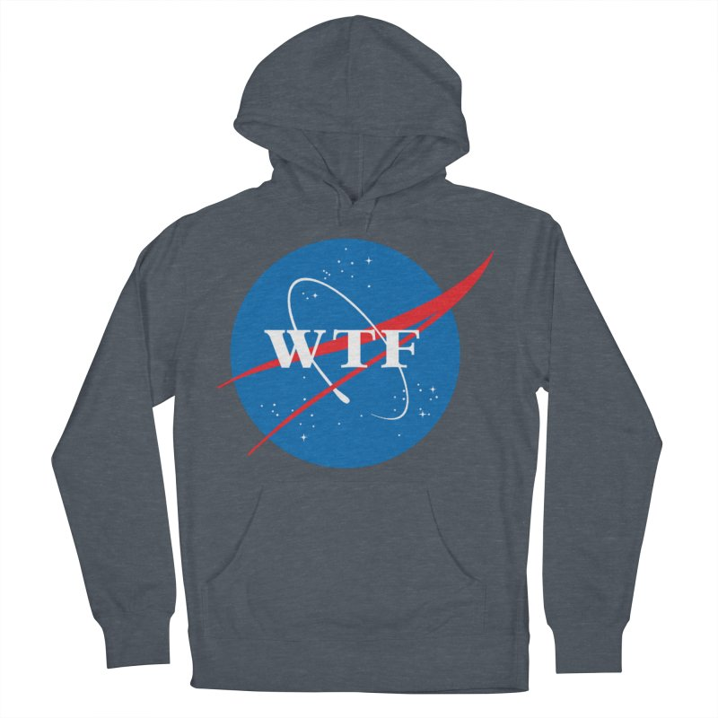 Space WTF? Women's French Terry Pullover Hoody by To Boldly Merch