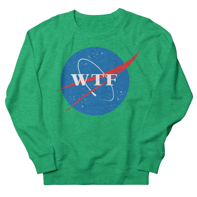 Space WTF? Women's French Terry Sweatshirt by To Boldly Merch