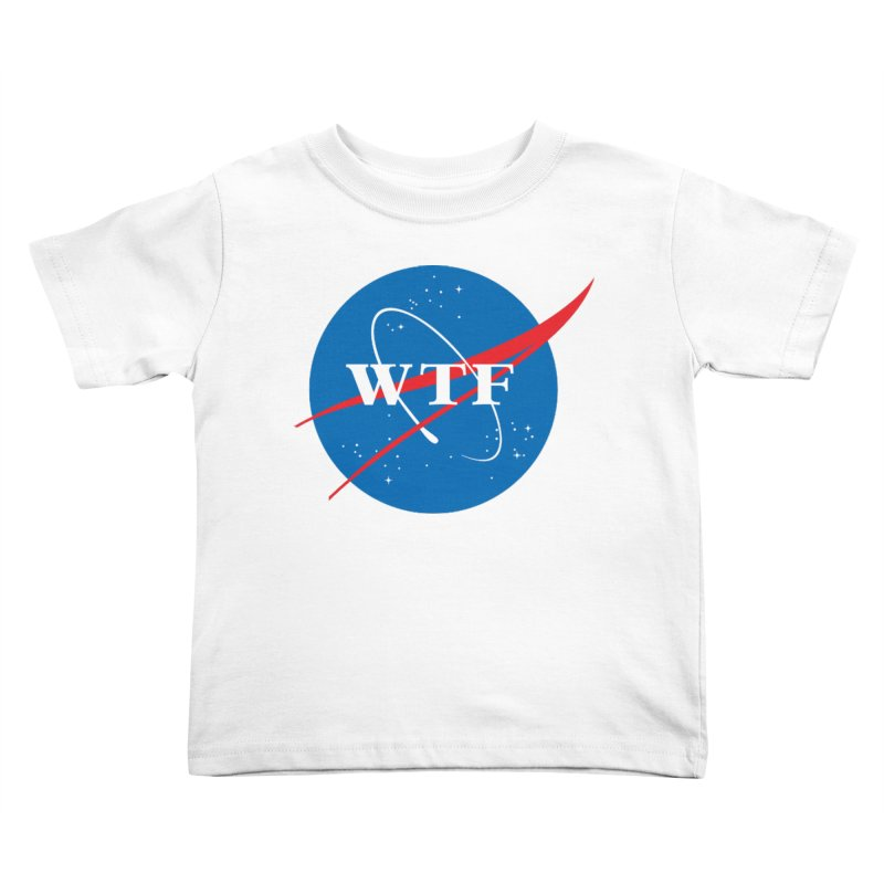Space WTF? Kids Toddler T-Shirt by To Boldly Merch