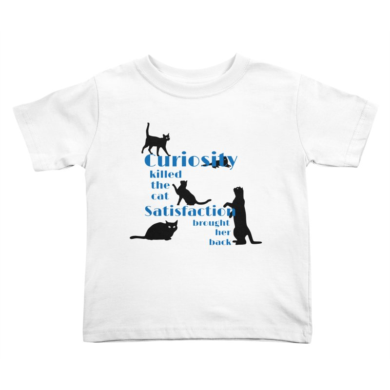 Curiosity killed the Cat Kids Toddler T-Shirt by To Boldly Merch