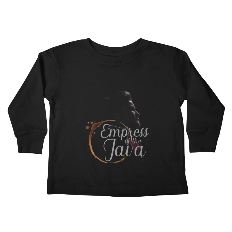 Empress of the Java Kids Toddler Longsleeve T-Shirt by khurst's Artist Shop