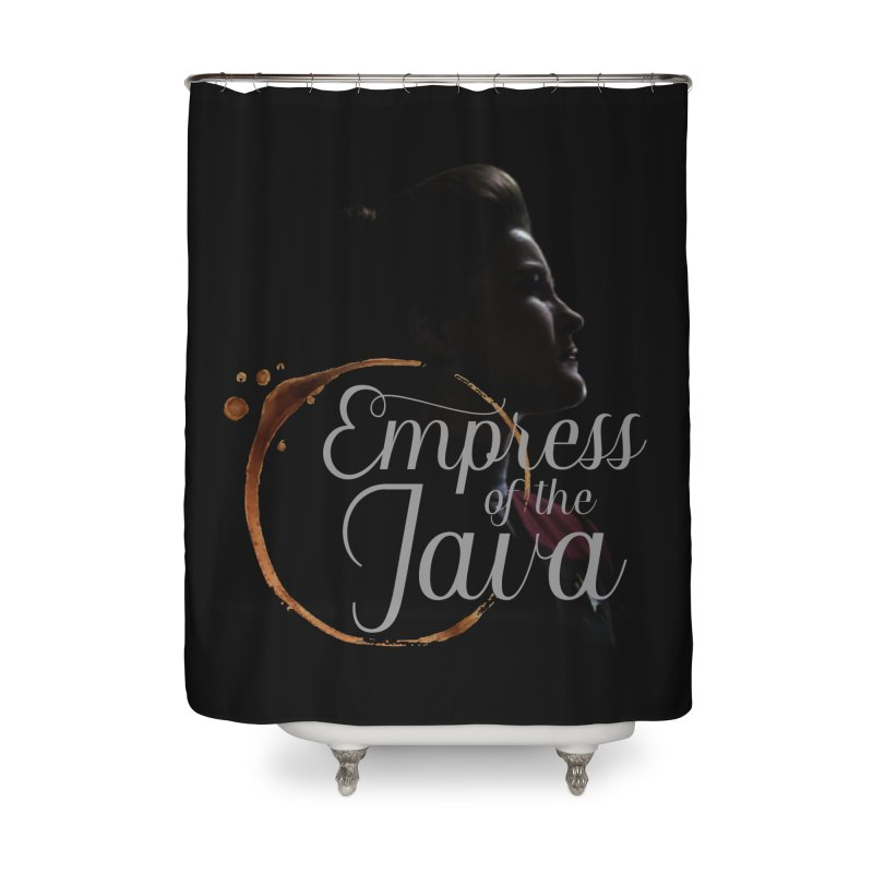 Empress of the Java Home Shower Curtain by khurst's Artist Shop