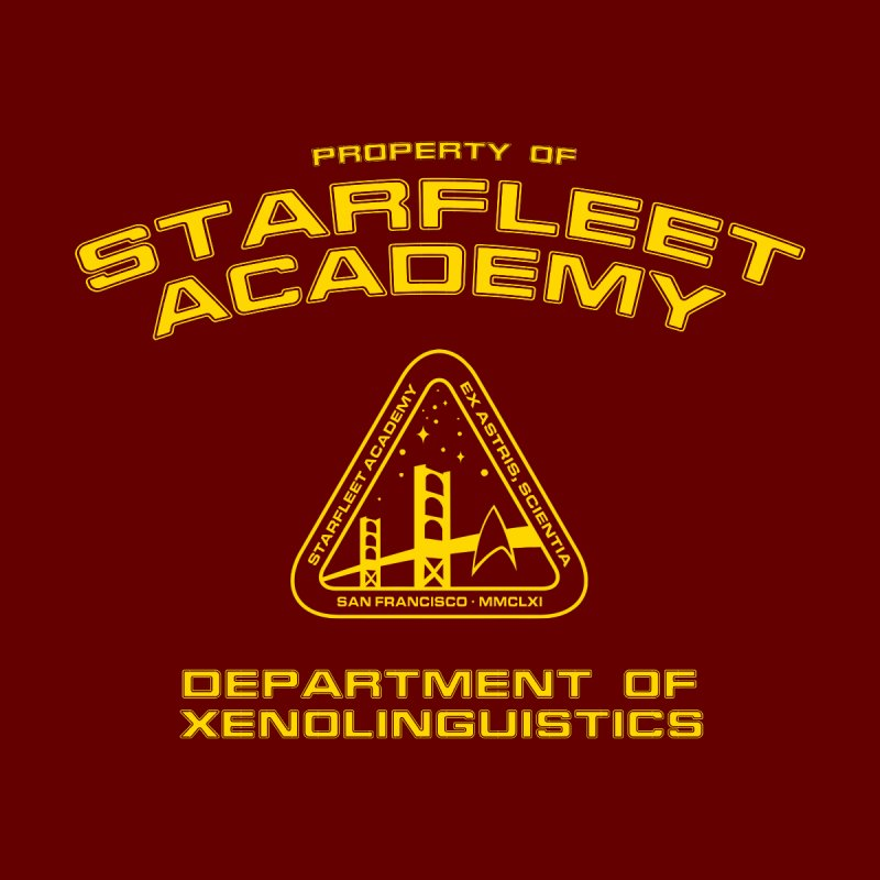 Starfleet Academy - Department of Xenolinguistics None  by To Boldly Merch